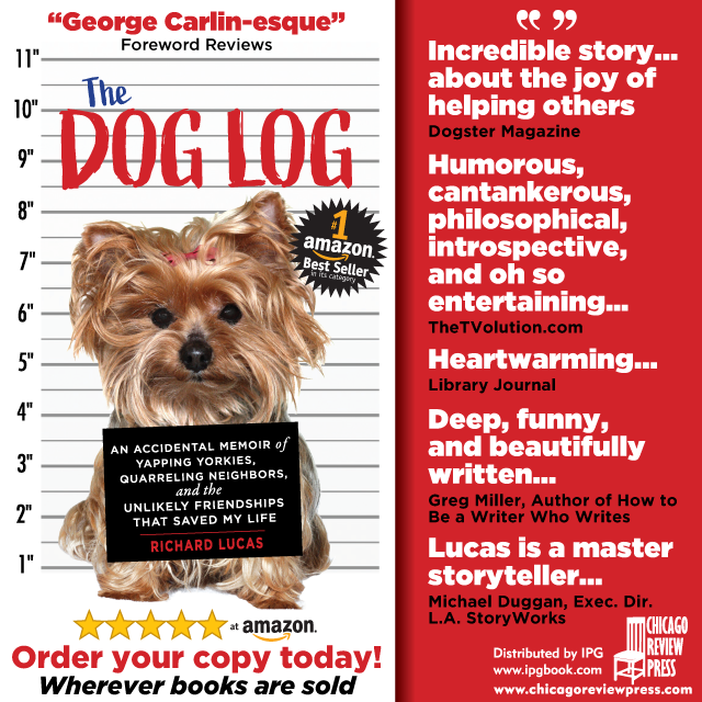 The Dog Log: An Accidental Memoir of Yapping Yorkies, Quarreling Neighbors, and the Unlikely Friendships that Saved My Life by Richard Lucas hits #1 Best Seller status in a category at Amazon
